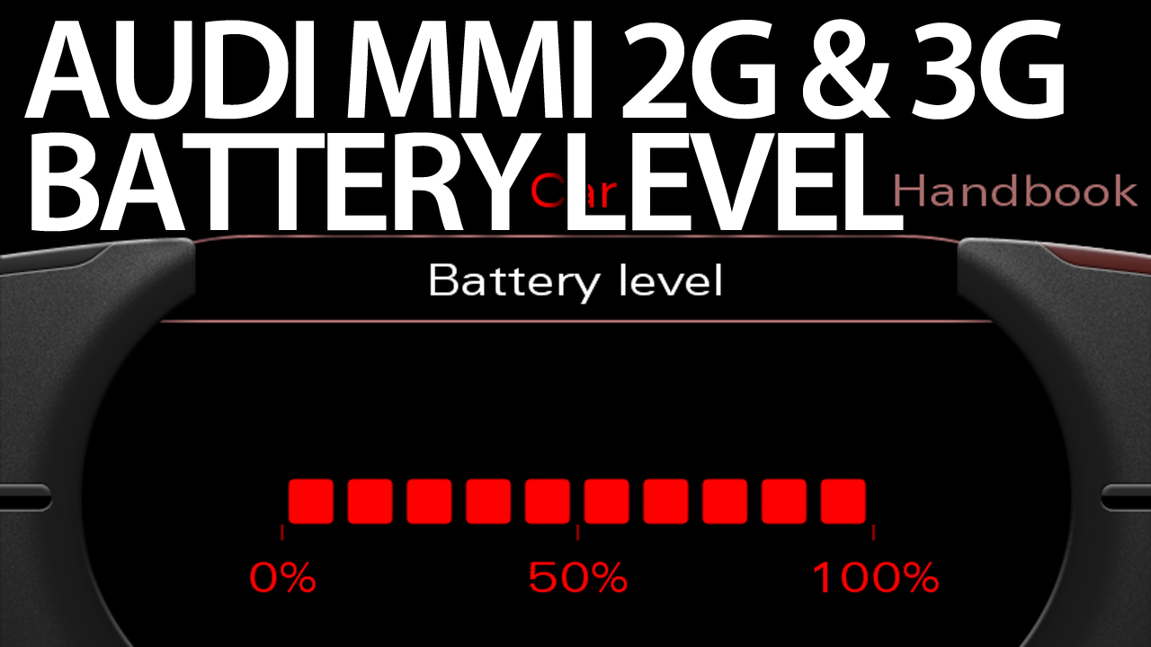 audi mmi battery level status 2g 3g