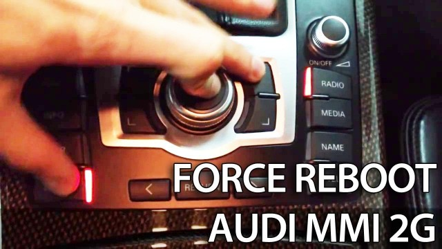 Audi MMI force restart 2G, 3G, 3G+