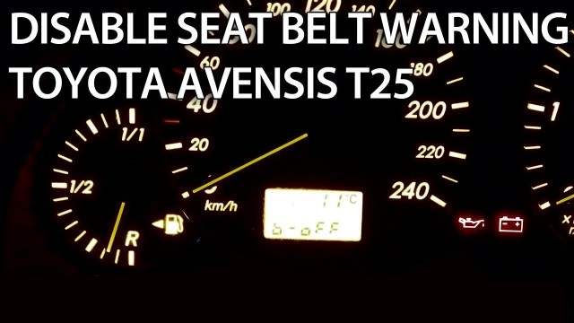 Disable seat belt chime Toyota Avensis T25