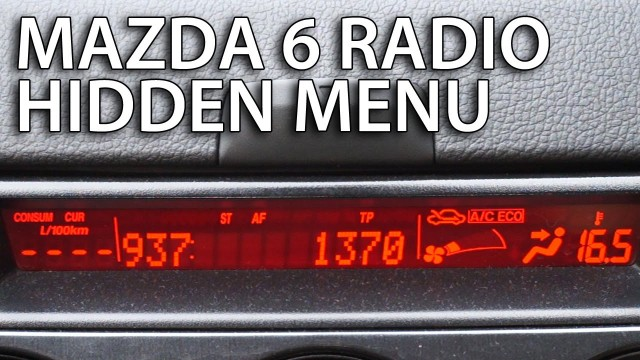 Mazda 6 radio hidden menu service mode