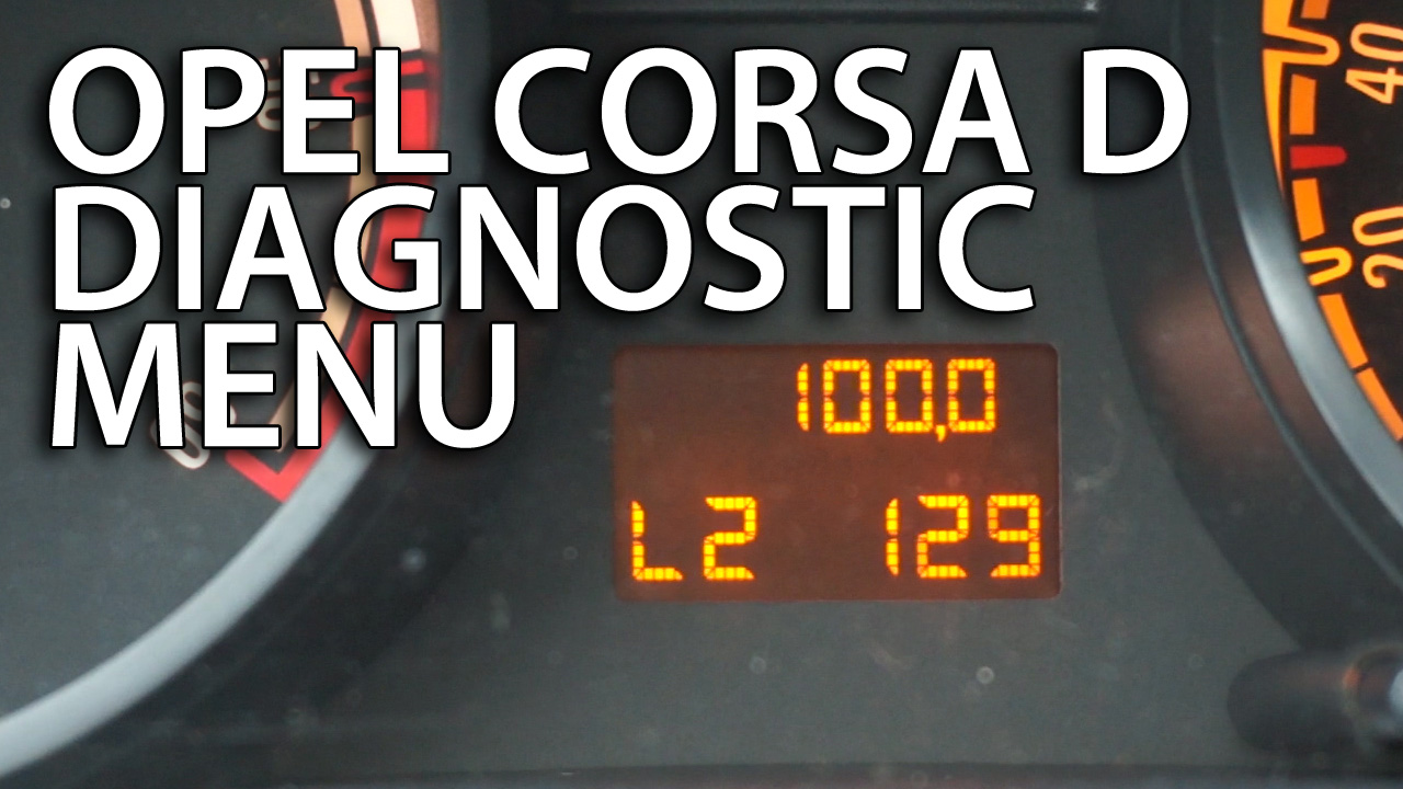 Opel Corsa D hidden diagnostic menu