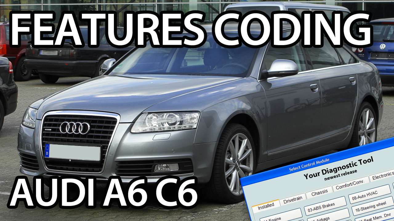 features VCDS coding Audi A6 C6