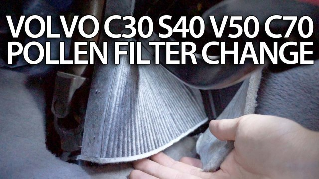 Replace Volvo cabin air filter C30 S40 V50 C70