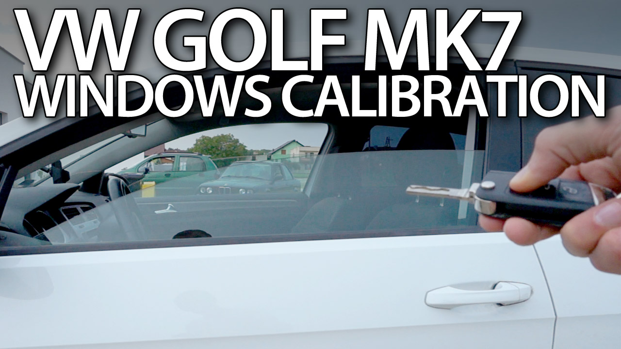 Volkswagen Golf MK7 windows calibration