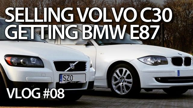 Selling Volvo C30, getting BMW E87 - mr-fix VLOG E08